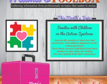 Mama's Toolbox-Speaking with Local Moms about Autism